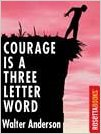 Walter Anderson - Courage is a word with two letters